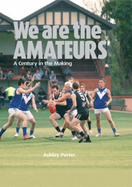 We are the Amateurs - a SAAFL Centenary Book